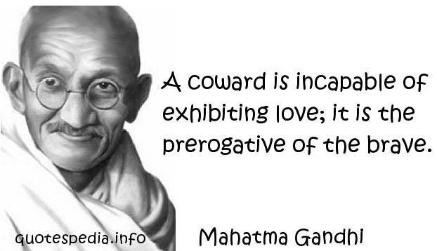 Gandhi love courage